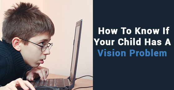 How To Know If Your Child Has A Vision Problem