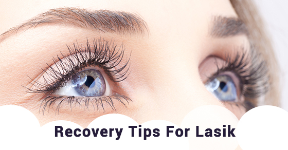 Recovery Tips For Lasik